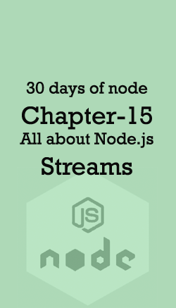 30 days of node | Day 15 | All about streams | Nodejsera