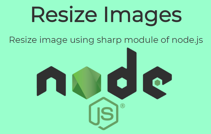 Node js | Resize Image using sharp module of node js | Nodejsera